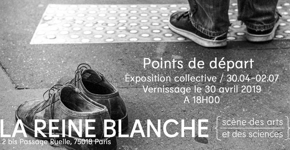 Points de départ - © Reine Blanche
